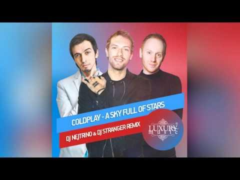 Coldplay - A Sky Full Of Stars (DJ Nejtrino & DJ Stranger Remix)