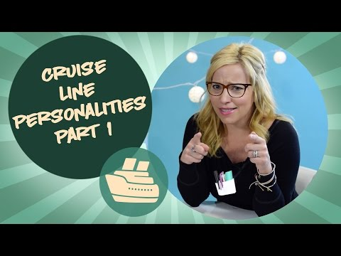 Cruise Line Personalities Part 1