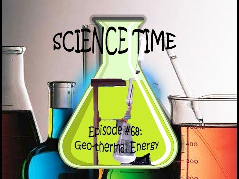 SCIENCE TIME Episode #68: Geothermal Energy | Unforeseeable 2.0