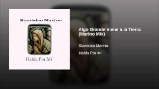 Algo Grande Viene a la Tierra (Marino Mix)