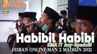 Download #1 Habibil Habibi | Juara 1 Al-Banjari SMA IT ASY-SYADZILI Fesban Online  MAN 2 Madiun
