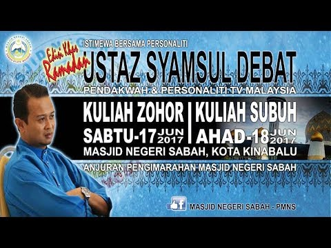 Ceramah Pertama Julung Kali Ustaz Syamsul DEBAT Di Sabah Edisi Khas Ramadhan Terbaru 2017