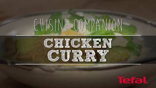 How to cook Chicken Curry in your Tefal Cuisine Companion