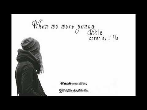 When We Were Young - Adele (Cover by J Fla) (Vietsub + Lyrics)