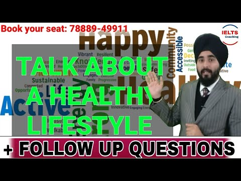 Healthy Lifestyle You Know | New IELTS Cue Card 2019 | Best Sample Answer With Follow Ups 8.0 Band |