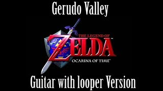 Gerudo Valley Guitar with Looper Version ( Zelda Ocarina of Time )