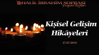 Geliştiren Hikayeler | Halil İbrahim Sofrası | 27.07.2018 Yayını
