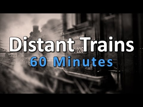 "[]=_=[] 60 MINUTES Distant ""Trains sounds"" for sleeping, studying #S002"