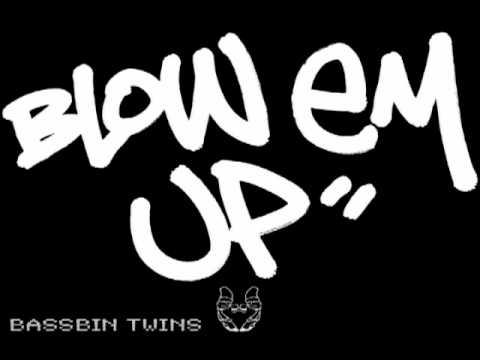 BASSBIN TWINS - BLOW EM UP