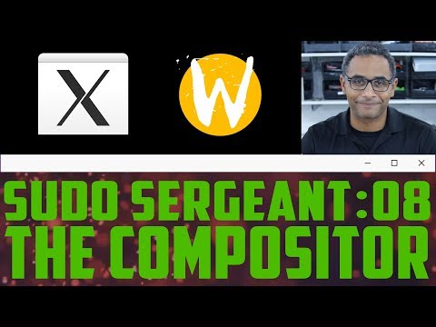 sudo Sergeant 08 - The Compositor
