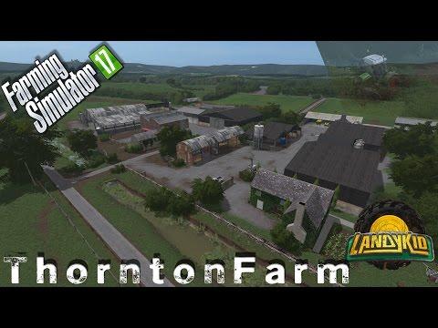 Farming Simulator 2017 | Thornton Farm | first look