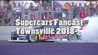 V8 Supercars Fancast - Townsville 2018