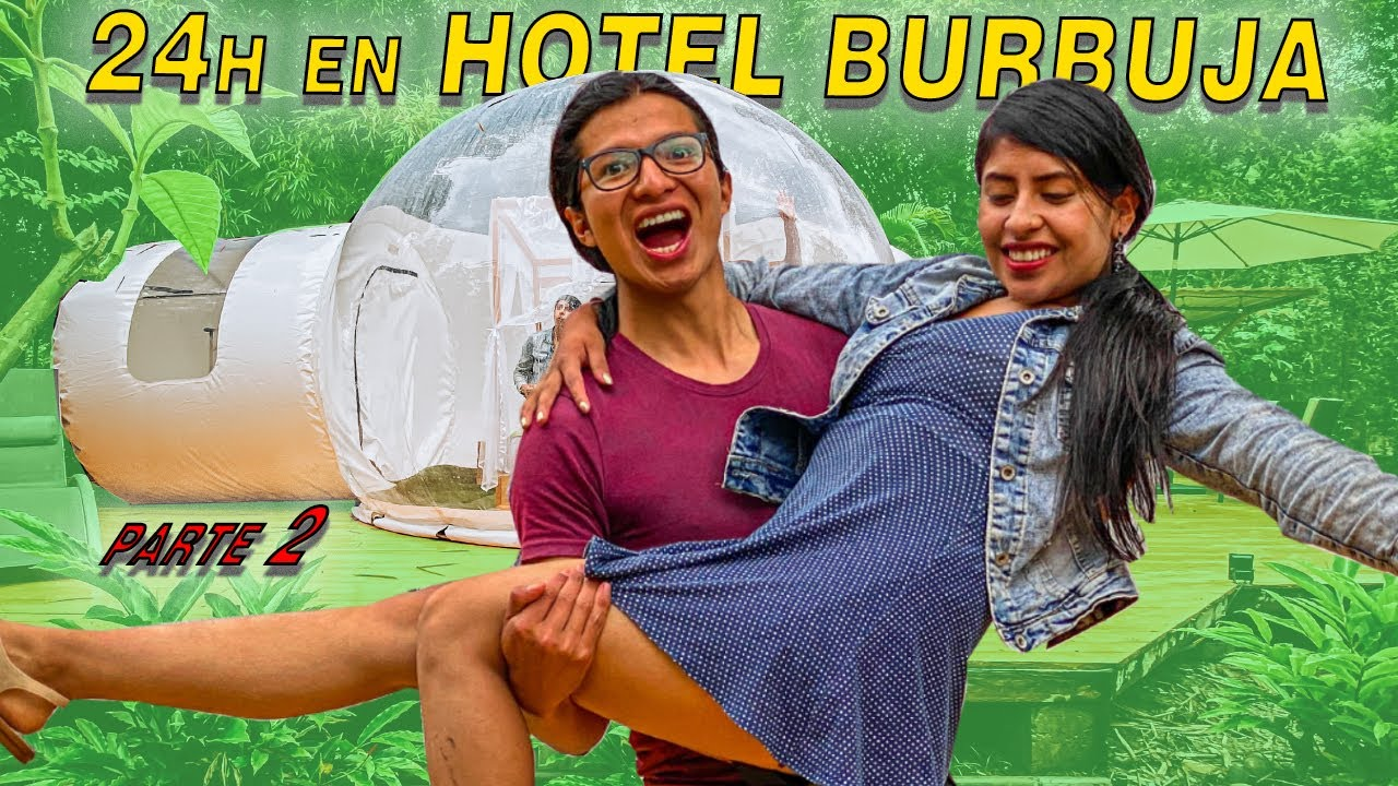 24 HORAS EN UN HOTEL BURBUJA CON @Ruth Guaman  (2 PARTE) | Ahora Pit