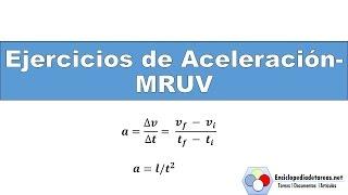 EJERCICIOS RESUELTOS DE ACELERACIÓN -MRUV- FISICA