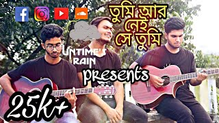 Tumi aar nei she tumi(SD Burman cover) by Untime's Rain