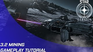 Star Citizen: 3.2 - Mining Tutorial!