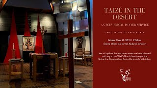 Taizé in the Desert - May 21, 2021