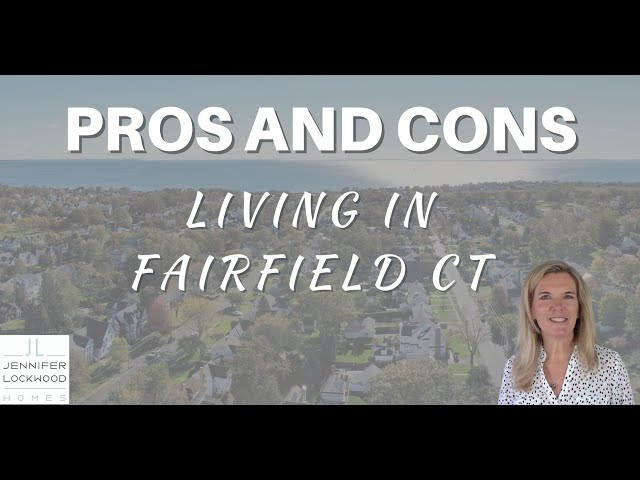 Pros and Cons of Living in Fairfield CT | Moving to Fairfield CT | Fairfield CT Real Estate