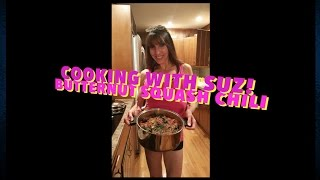 Cooking With Suz! - Adzuki Bean And Butternut Squash Chili