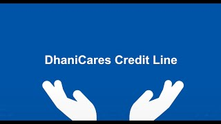 DhaniCares Credit Line for all your financial needs in these tough times...