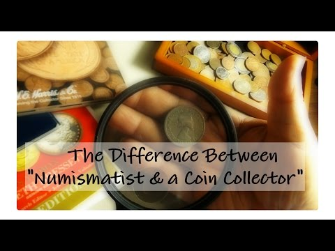 """""""The Difference Between NUMISMATIST & a COIN COLLECTOR"""""""