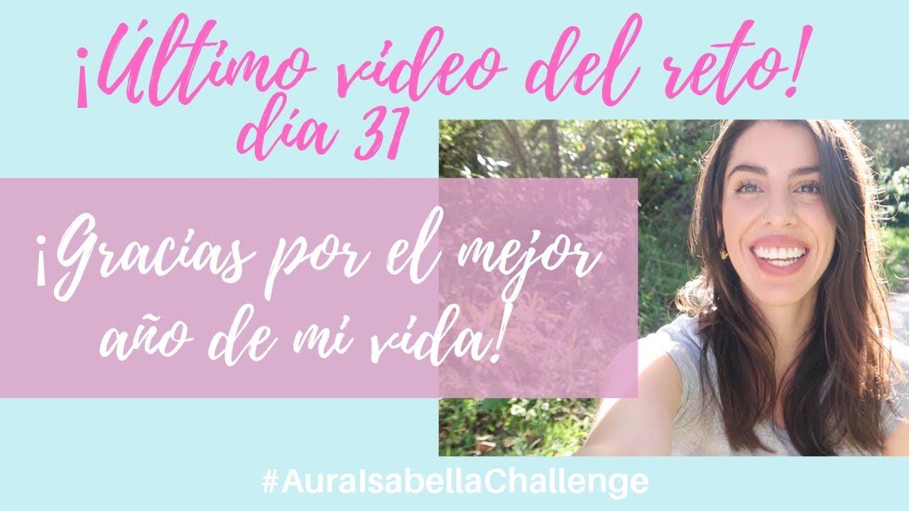 DÍA 31 | RETO DE AMOR PROPIO | Lo que aprendí del 2018