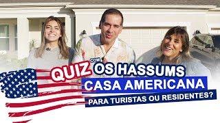 CASA AMERICANA (RESIDENTES vs TURISTAS) - QUIZ COM OS HASSUMS