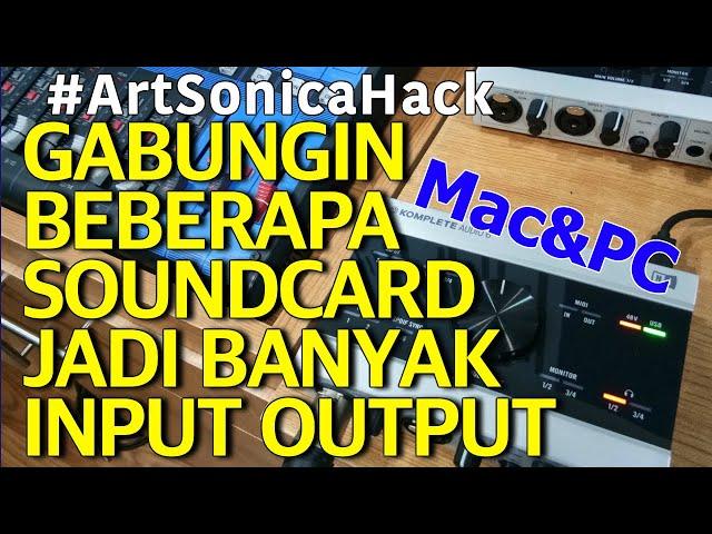 Gabungin Beberapa Soundcard 2in 2out Jadi Banyak INPUT OUTPUT #ArtSonicaHack