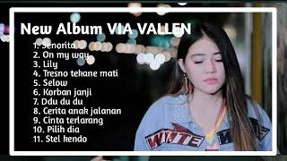 Via vallen - senorita full album terbaru 2019 | on my way, bagai langit dan bumi, lily lyrics koplo