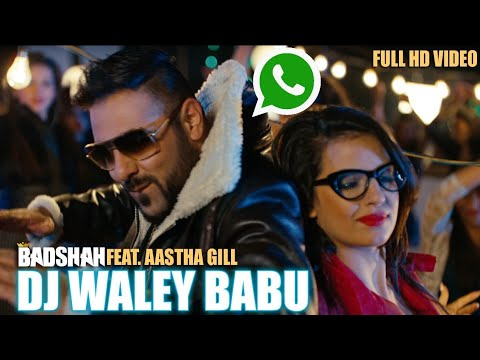 Badshah - DJ Waley Babu | feat Aastha Gill | Party whatsapp status and ringtone Of 2015 |