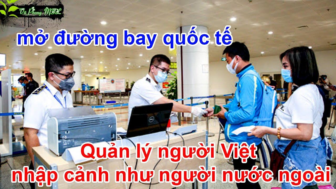 Quản lý người Việt nhập cảnh như người nước ngoài   🌿 Vũ Phong MTL 🌿