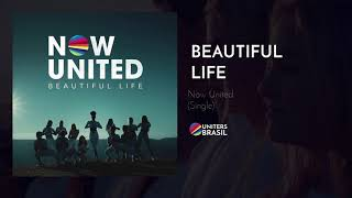 """Áudio de """"Beautiful Life"""", novo single do Now United. Faça o downlo..."""