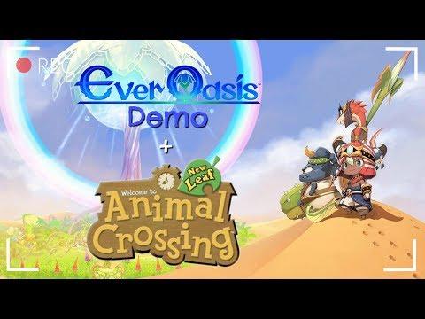 Ever Oasis Demo + ACNL Livestream! \(*^▽^*)/