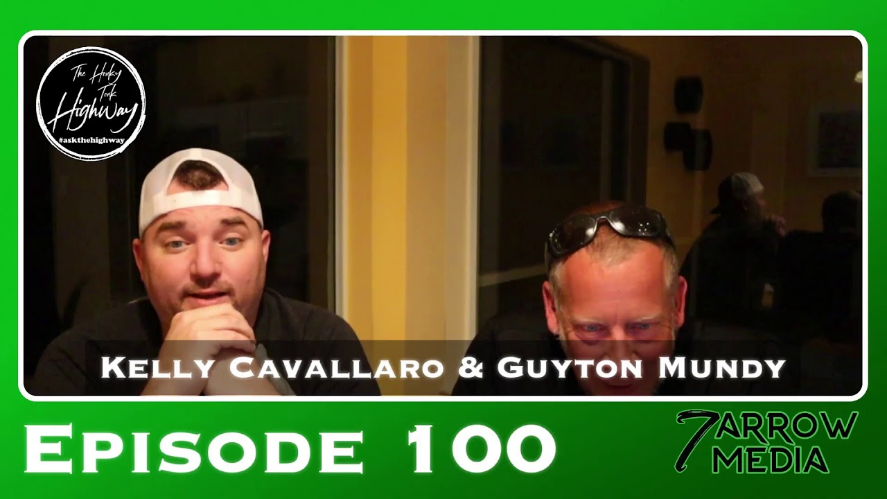 The Honky Tonk Highway - EPISODE 100 - Special birthday and 100th episode with Guyton Mundy