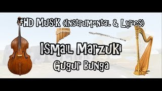 ISMAIL MARZUKI - GUGUR BUNGA (LAGU PERJUANGAN) | HD MUSIK (INSTRUMENTAL & LIRYCS) COVER