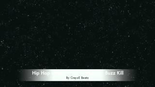 Hip Hop Instrumental- Trap Beat- Buzz Kill