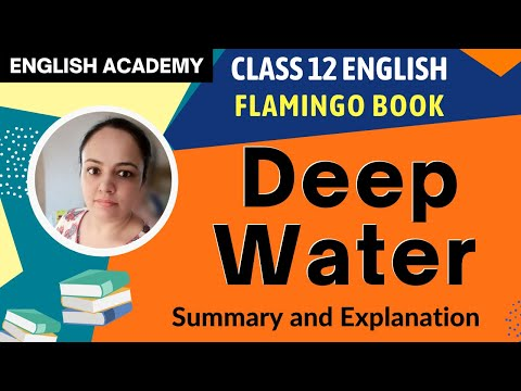 Deep Water - Summary Explanation | CBSE Class12 Flamingo Chapter 3
