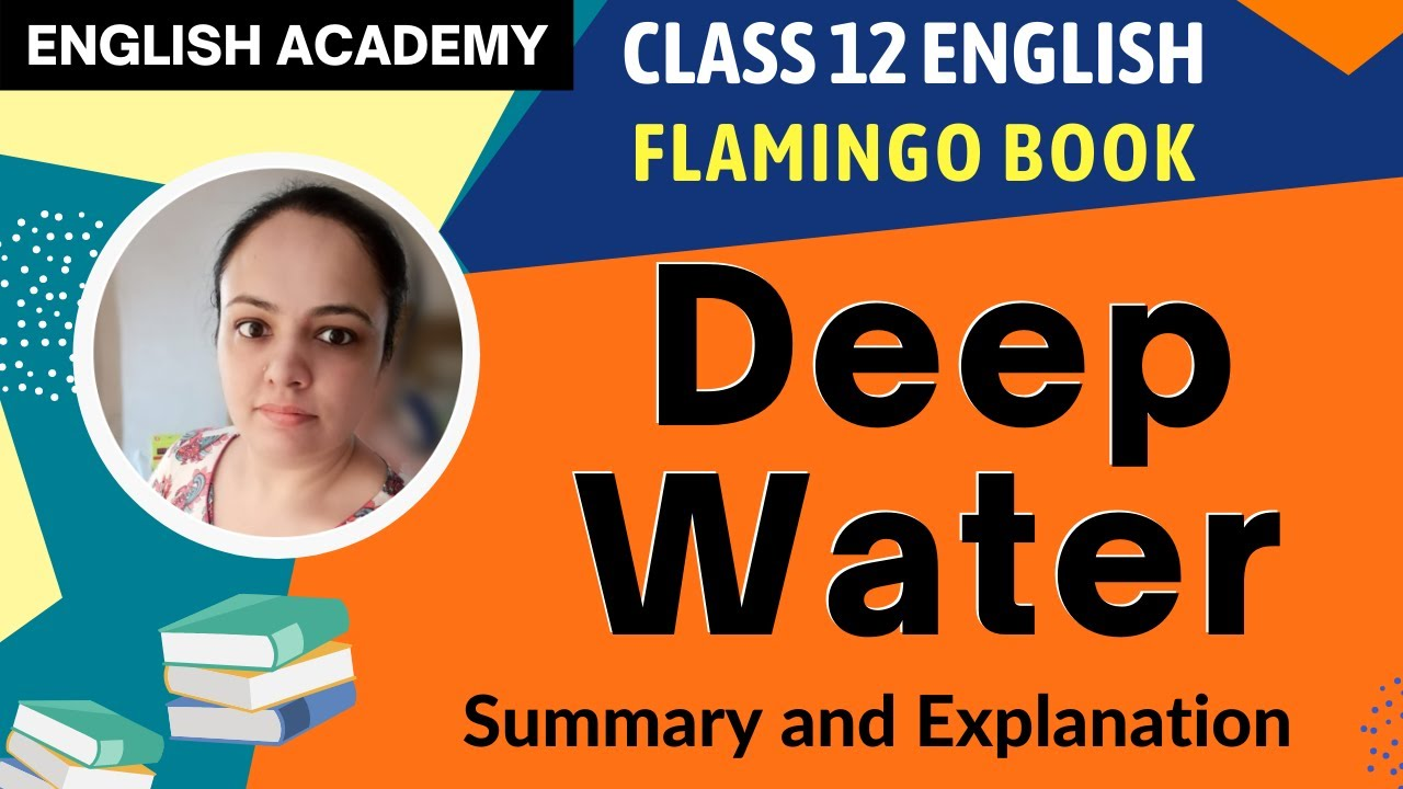 Deep Water Class 12 English - Summary Explanation | CBSE Class12 Flamingo  Chapter 3
