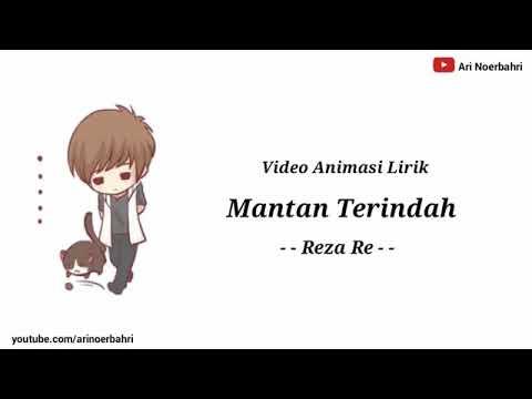 Animasi Lirik Lagu Mantan Terindah ***reza Re***