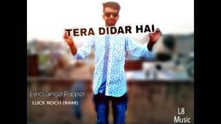 Tera Didar hai ft Luck Roch @official Music Audio