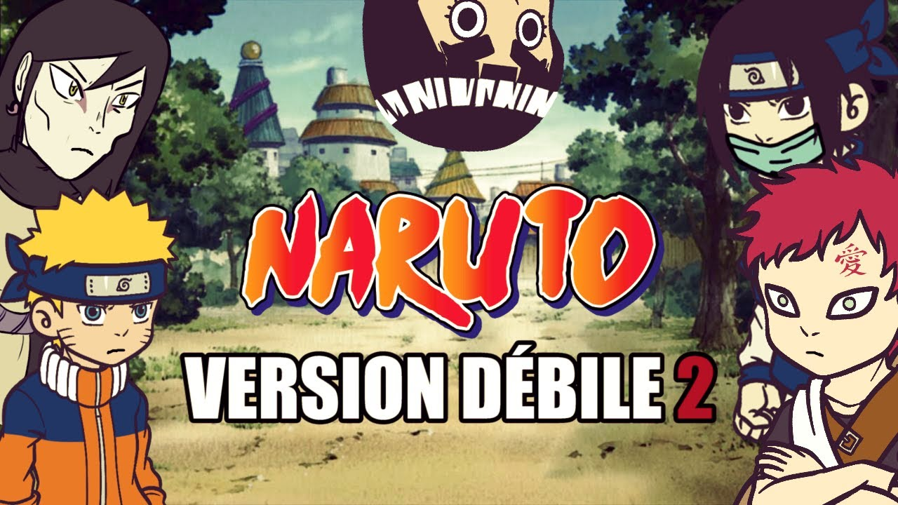 Naruto Version Debile 2 Youtube