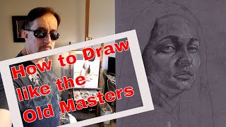 How to Draw the Portrait in Pencil Like the Old Masters Part 1