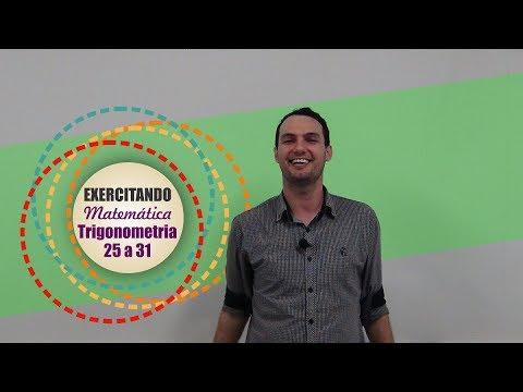Exercitando Matemática - Trigonometria - Exercícios 25 a 31
