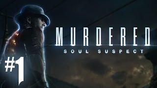Murdered Soul Suspect - Playthrough #1 [FR]