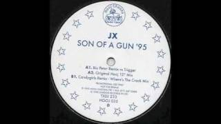 JX - Son Of A Gun (Original Mix)