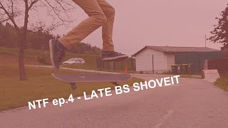 NTF ep.4 - ollie late bs shove it
