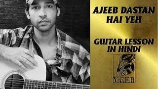 ajeeb dastan hai yeh guitar lesson by veer kumar