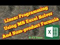 Linear programming using MS excel solver..Multiple Constraints.. Sum-product formula.