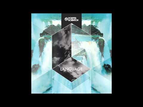 Porter Robinson - Language UK Edit [HD]