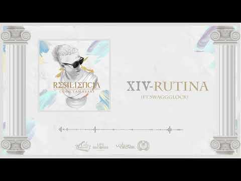 14. Rutina // Coko Yamasaki ft. Swaggglock // #Resiliencia